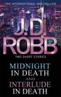 Midnight in Death/Interlude in Death: Book by J. D. Robb