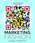 Marketing Fashion: A Global Perspective: Book by Patricia Mink Rath , Richard Petrizzi