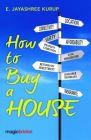 How to Buy a House: Book by E. Jayashree Kurup