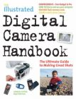 The Illustrated Digital Camera Handbook: The Ultimate Guide to Making Great Shots: Book by Nigel Atherton
