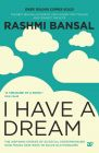I Have A Dream (English) (Paperback): Book by Rashmi Bansal