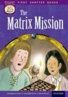 Oxford Reading Tree Read with Biff, Chip and Kipper: Level 11 First Chapter Books: The Matrix Mission: Book by David Hunt