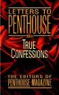 Letters to Penthouse - Letters to Penthouse: True Confessions: Book by Editors of Penthouse