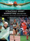 Strategic Sport Marketing: Book by David Shilbury , Shayne Quick , Hans Westerbeek