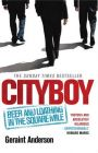 CITYBOY: BEER AND LOATHING IN THE SQUARE MILE: Book by Geraint Anderson