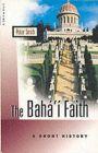 The Baha'i Faith: A Short History: Book by Peter Smith