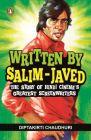 Written by Salim-Javed: The Story of Hindi Cinema's Greatest Screenwriters: Book by Diptakirti Chaudhuri