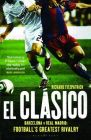 El Clasico: Barcelona v Real Madrid: Football's Greatest Rivalry: Book by Richard Fitzpatrick
