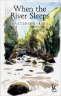 When the River Sleeps : Book by  Easterine Kire
