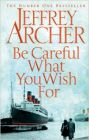 Be Careful What You Wish For (English) (Paperback): Book by Jeffrey Archer