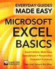 Microsoft Excel Basics: Expert Advice, Made Easy: Book by Roger Laing