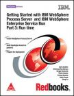 Getting Started with IBM WebSphere Process Server and IBM WebSphere Enterprise Service Bus Part 3: Run Time (English) 1st  Edition           (Paperback): Book by Carla Sadtler, Thalia Hooker, Fabio Paone, Sergiy Fastovets, Dong Kai Yu, Srinivasa Rao Borusu