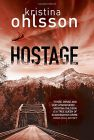 Hostage: Book by Kristina Ohlsson