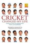 Cricket Changed My Life: Stories of Hope and Despair from the IPL and Elsewhere: Book by Javagal Srinath , Shamya Dasgupta