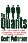 The Quants: The Maths Geniuses Who Brought Down Wall Street: Book by Scott Patterson