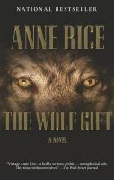 The Wolf Gift: Book by Anne Rice