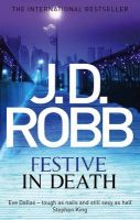 Festive in Death: Book by J. D. Robb