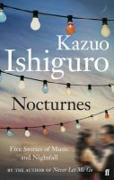 Nocturnes: Five Stories of Music and Nightfall: Book by Kazuo Ishiguro
