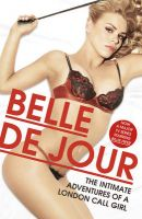 The Intimate Adventures of a London Call Girl: Book by Belle De Jour