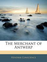 The Merchant of Antwerp: Book by Hendrik Conscience