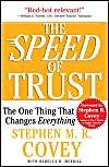 Speed of Trust: The One Thing That Changes Everything, the: Book by Stephen M R Covey