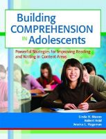 Building Comprehension in Adolescents: Powerful Strategies for Improving Reading and Writing in Content Areas: Book by Linda H. Mason