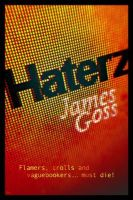 Haterz: Book by James Goss