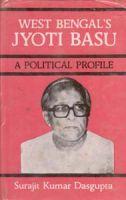 West Bengal's Jyoti Basu: A Political Profile: Book by S.K. Dasgupta