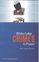 White Collar Crimes X-posed: Book by Thakur S. Nath