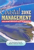 Coastal Zone Management: United Nations Convention on Law of the  Seas - unclos III:Book by Author-Ar. Dushyant Kamat  ,  Mohd. Azharul Haque