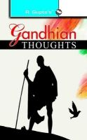 Gandhian Thoughts: Book by Anjani A Gupta