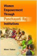 Women Empowerment Through Panchayati Raj Institutions: Book by  Minni Thakur