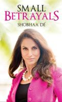 Small Betrayals: Book by Shobhaa De
