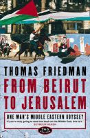 From Beirut to Jerusalem: One Man's Middle Eastern Odyssey:Book by Author-Thomas L. Friedman