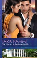 The Man to be Reckoned with: Book by Tara Pammi
