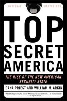 Top Secret America: The Rise of the New American Security State: Book by Dana Priest , Willian M. Arkin