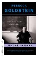 Incompleteness: The Proof and Paradox of Kurt Godel: Book by Rebecca Goldstein