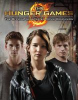 The Hunger Games Official Illustrated Movie Companion: Book by Scholastic