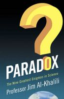 Paradox: The Nine Greatest Enigmas in Physics: Book by Jim Al-Khalili