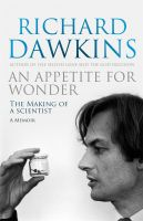 An Appetite For Wonder: The Making of a Scientist: Book by Richard Dawkins