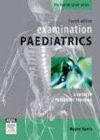 Examination Paedatrics: Book by Wayne Harris