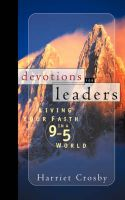 Devotions for Leaders: Living Your Faith in a 9 to 5 World: Book by Harriet E. Crosby