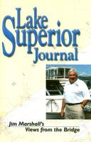 Lake Superior Journal: Jim Marshall's Views from the Bridge: Book by James R Marshall