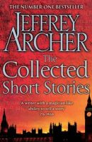 The Collected Short Stories: Book by Jeffrey Archer
