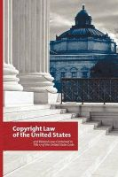 Copyright Law of the United States: and Related Laws Contained in Title 17 of the United States Code, Circular 92: Book by U. S. Government