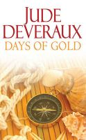Days Of Gold: Book by Jude Deveraux