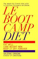 LeBootCamp Diet: Eat Well; Lose Weight Now; Keep it off Forever: Book by Valerie Orsoni