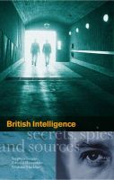 British Intelligence: Secrets, Spies and Sources: Book by G. Macklin