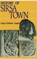 History of Sirsa Town (16 Plates):Book by Author-J. K. Gupta