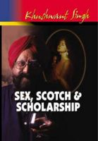 Sex, Scotch & Scholarship: Book by Khushwant Singh